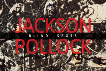 Jackson Pollock: Blind Spots At Tate 30th June - 18th October
