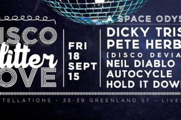 Disco Glitter Love 3 - A Space Odyssey; At Constellations 18th September