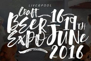 Liverpool Craft Beer Expo 16-19th June 2016