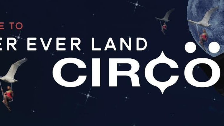 The Countdown Is On For Circo's Never Ever Land Concept
