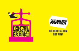 Sugarmen Local Freaks album