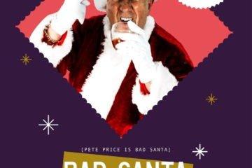 Pete Price Bad Santa