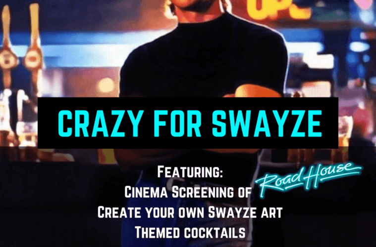 5 Reasons To Be Excited For Our Crazy For Swayze Night
