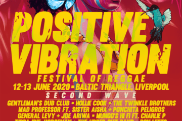 Positive Vibration Announce Second Wave of Acts for 2020 Festival 1